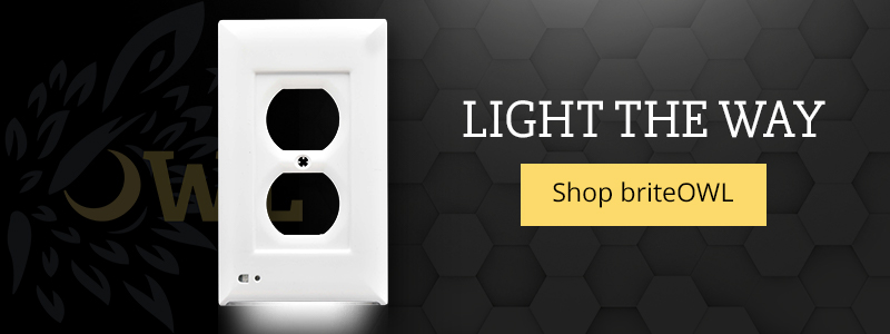 Light the way. Order your briteOWL® LED outlet cover today. Shop Now!